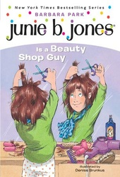 Junie B. Jones Is a Beauty Shop Guy (Junie B. Jones)